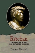 Esteban: The African Slave Who Explored America