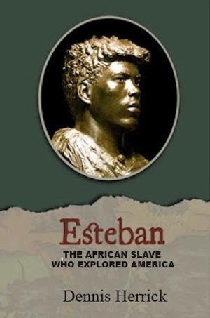 Esteban: The African Slave Who Explored America