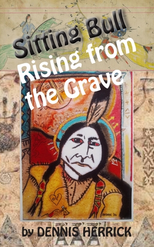 Sitting Bull Rising From the Grave