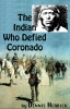 The Indian Who Defied Coronado